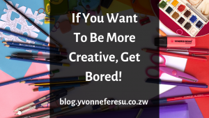 If you want to be more creative, get bored!