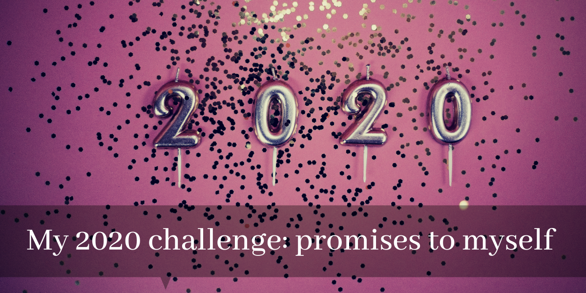 My 2020 challenge: promises to myself