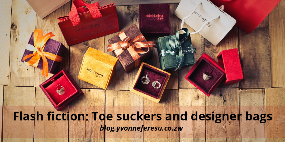 Flash fiction: Toe Suckers and Designer Bags