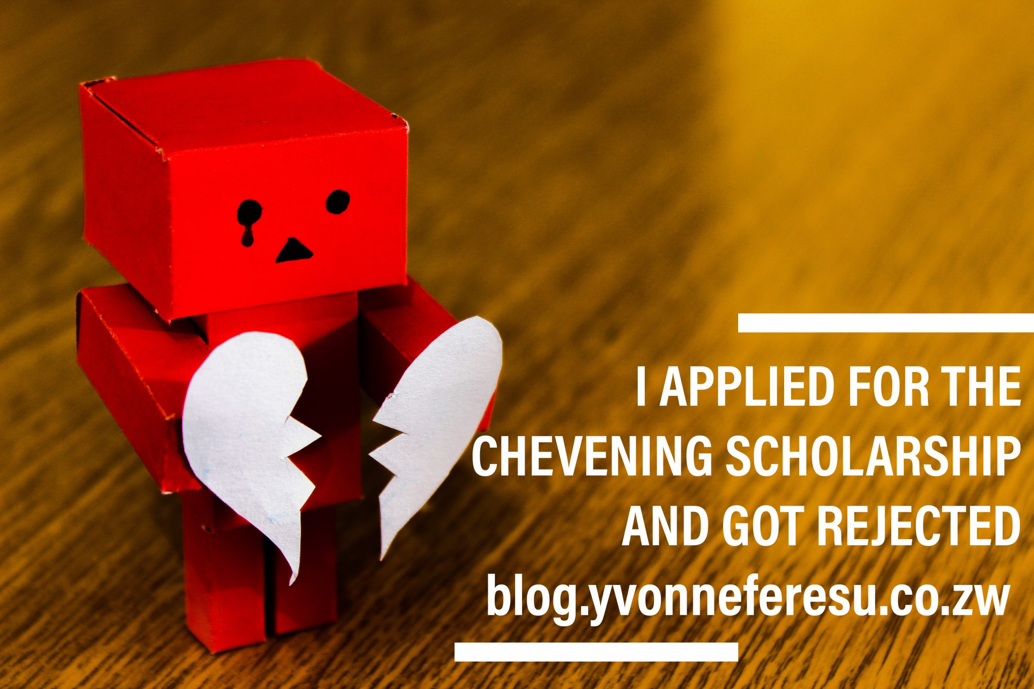I applied for the Chevening scholarship and got rejected.